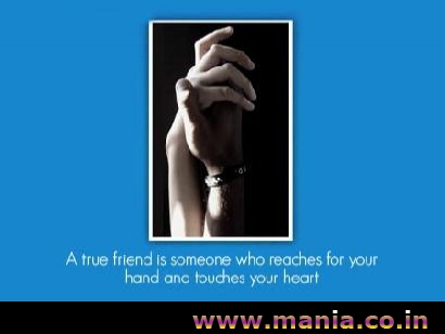 A true friend is someone who reaches for your hand and touches your heart...