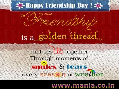 Friendship is a golden thread. that ties us together through moments of smiles and tears In every season on weather.