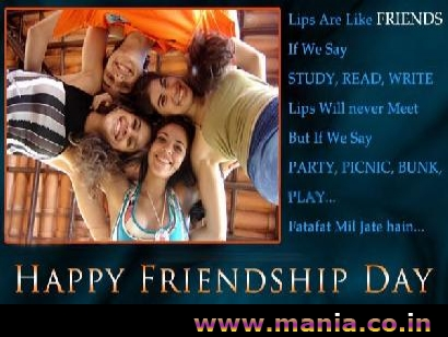 Lips are like Friends if we say study, read, write, lips will never meet but if we say party, picnic, bunk, play. fatafat mil jate hai.  Happy Friendship Day