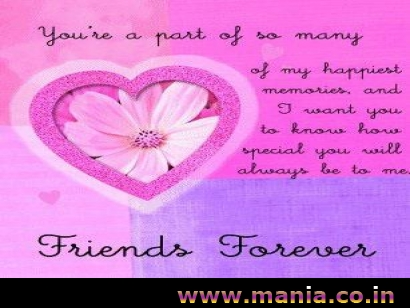 you are a part of so manyof my happiest memories, and i want you to know how special you will always be to me. Friedns Forever