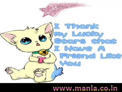 I thank my luchy stars that I have a friend like you