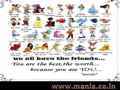 We all have the friends... you are the best, the worth... because you are you