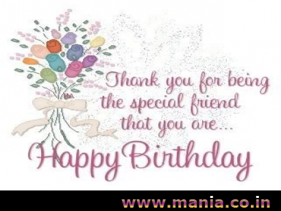 Thank you for being the special friend that you are Happy Birthday