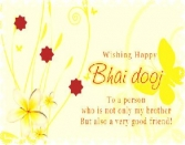 WISHING-HAPPY-BHAI-DOOJ TO A PERSON WHO IS NOT ONLY MY BROTHER BUT ALSO A VERY GOOD FRIEND