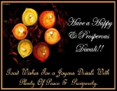 Have A Happy And Prosperous Diwali!! Good Wishes For A Joyous Diwali With Plenty Of Peace And Prosperity