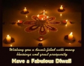 Wishing You A Diwali Filled With Many Blessings And Great Prosperity. Have A Fabulous Diwali