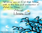 Wishing You An Eid That Brings With It The Love And Protection Of Allah To Stay.... Always! Happy Eid