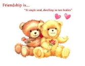Bear Say Friendship Is A Single Soul, Dwelling In Two Bodies.