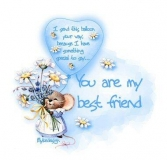 I Send This Balloon Your Way, Because I Have Something Special To Say.. You Are My Best Friend