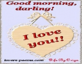 GOOD MORNING DARLING I LOVE YOU