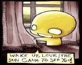 Good Morning, Weke Up, Love!the Sun Came To See You.