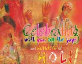 CELEBRATING WITH YOU ALL THE JOYS AND WONDERS OF HOLI!