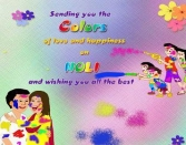 Sending You The Colors A Love And Happiness On Holi And Wishig You All Hte Best