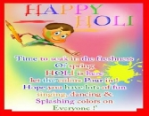 Happy Holi, Time To Soak In The Freshness Of Spring Holi Is Here Let The Colors Pour In! Hope You Have Lots Of Fun Singing, Danching And Splashing Colors On Everyone!
