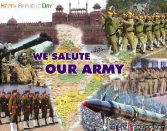 WE SALUTE OUR ARMY - REPUBLIC DAY