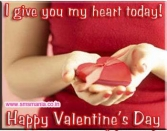 I GIVE YOU MY HEART TODAY HAPPY VALENTINES DAY