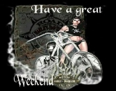 Have A Great Weekend Ghostridder