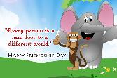 EVERY PERSON IS A NEW DOOR TO A DIFFERENT WORLD. HAPPY FRIENDSHIP DAY