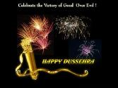 CELEBRATE THE VICTORY OF GOOD OVER EVIL! HAPPY DUSSEHRA