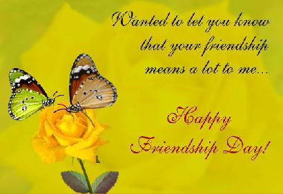 Wanted To Let You Know That Your Friendship Means A Lot To Me. Happy Friendship Day