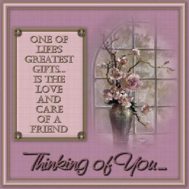 One of lifes greatest gifts.. is this love and care of a friend- Thinking of You Scrap
