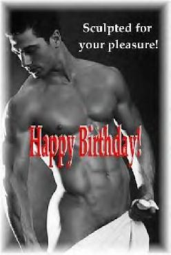Sculpted for your pleasure happy Birthday