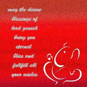 May The Divine Blessings Of Lord Ganesh Bring You Eternal Bliss And Fullfill All Your Wishes